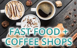 Fast Food + Coffee Shops | Click for More