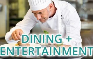 Dining, Entertainment + Leisure | Click for More